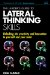 The Leader%27s Guide to Lateral Thinking Skills blog resized 600